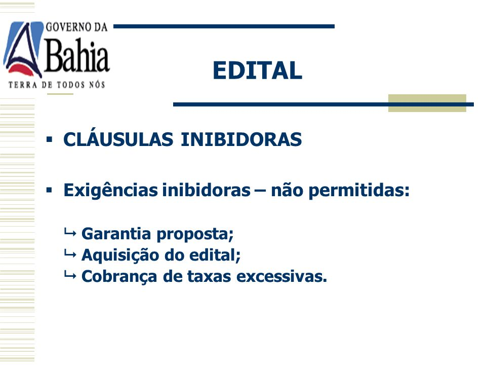 EDITAL CLÁUSULAS INIBIDORAS Exigências inibidoras – não permitidas: