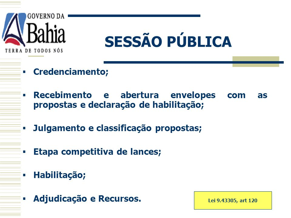 SESSÃO PÚBLICA Credenciamento;