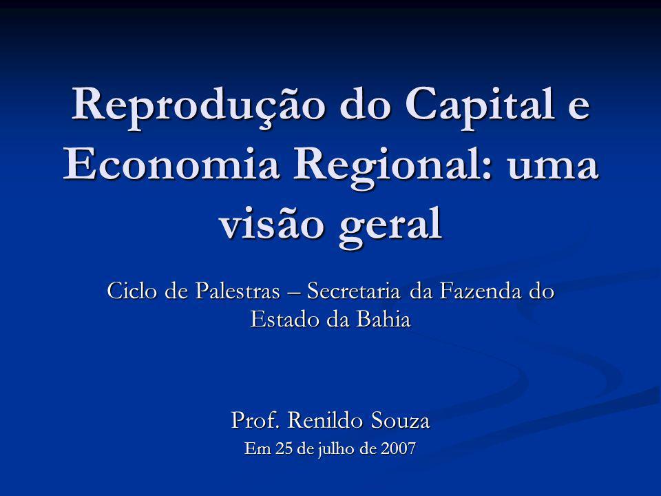 Reprodução do Capital e Economia Regional: uma visão geral