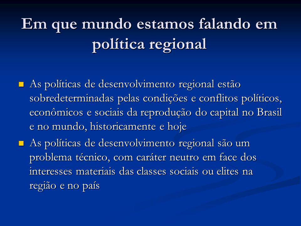 Em que mundo estamos falando em política regional