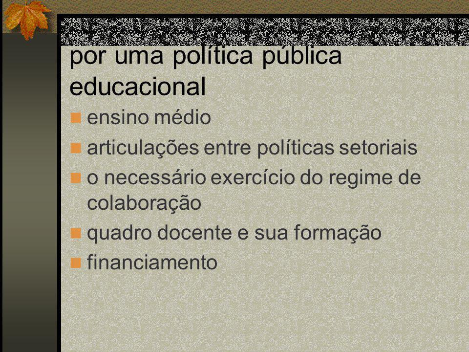 por uma política pública educacional