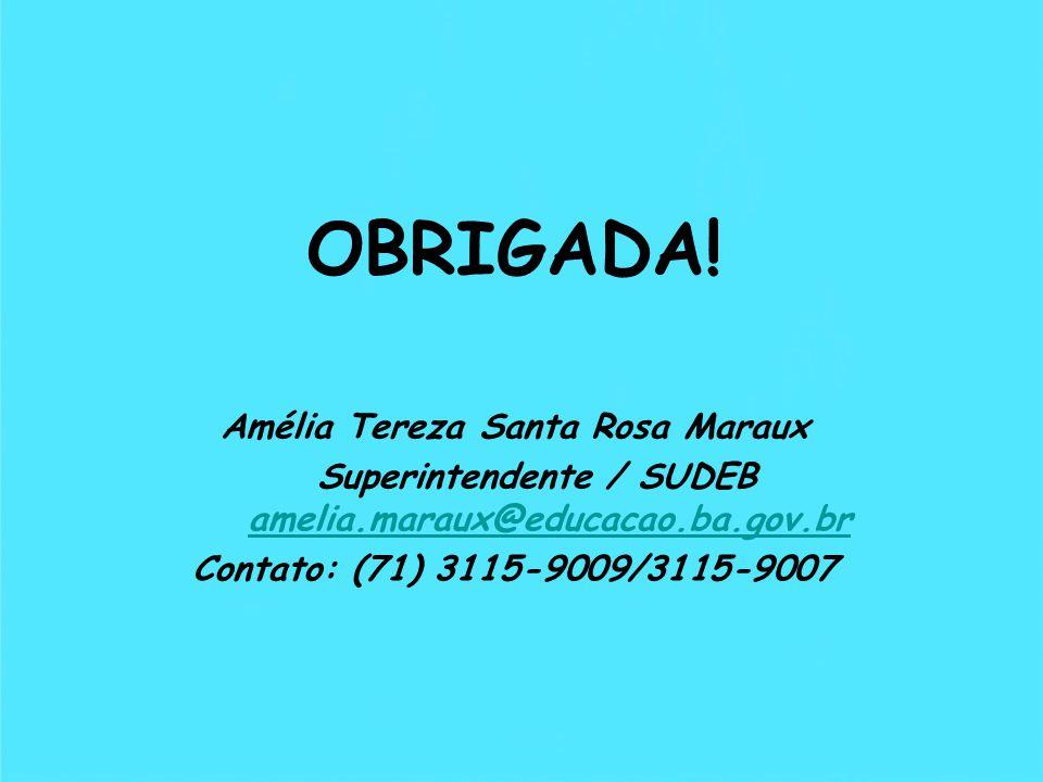 OBRIGADA! Amélia Tereza Santa Rosa Maraux