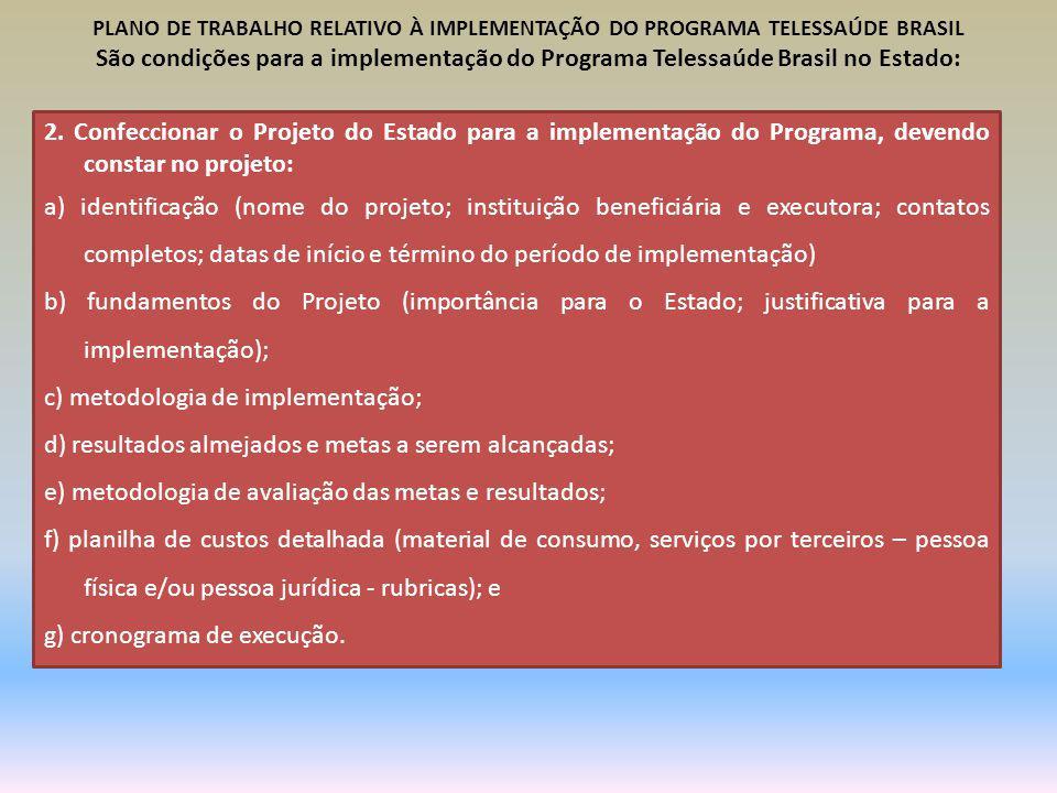 c) metodologia de implementação;