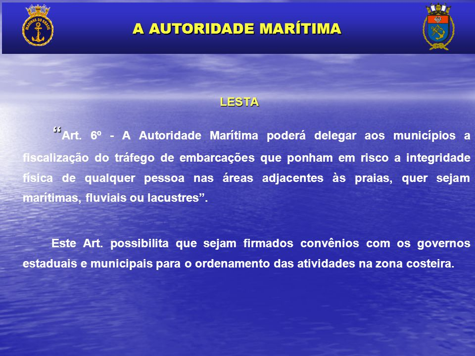 A AUTORIDADE MARÍTIMA LESTA.