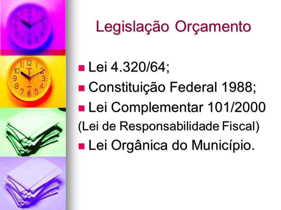 Legislação Orçamento Lei 4.320/64; Constituição Federal 1988;