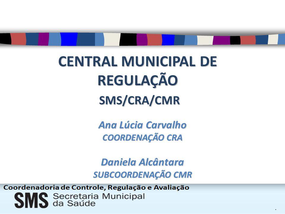 CENTRAL MUNICIPAL DE REGULAÇÃO
