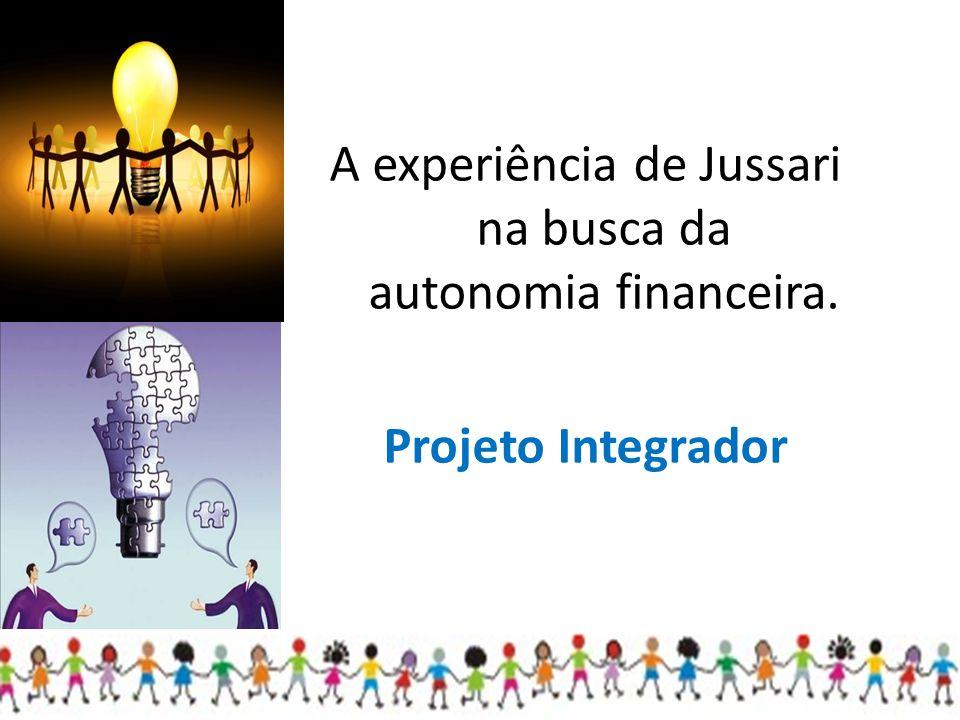 A experiência de Jussari na busca da autonomia financeira