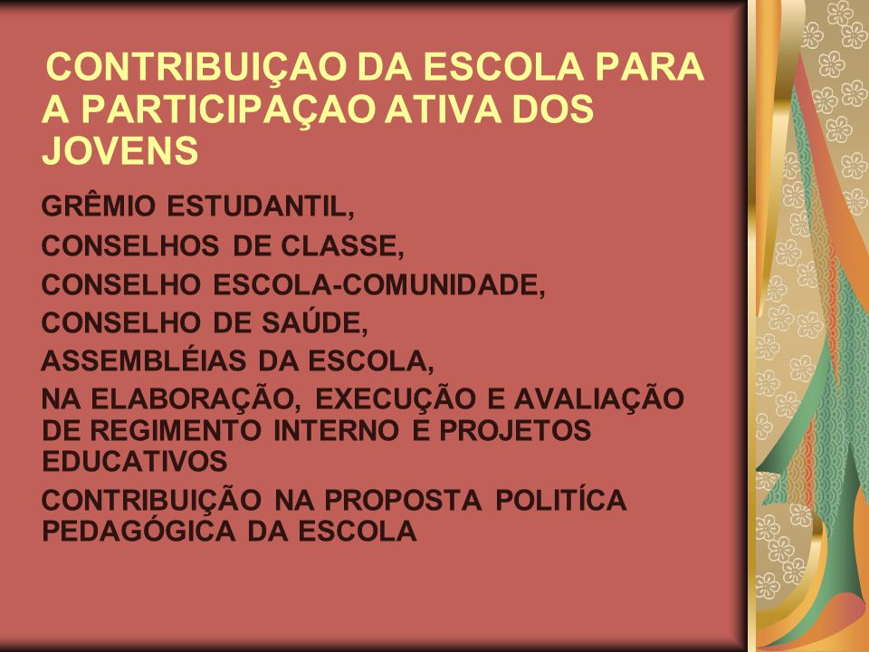 CONTRIBUIÇAO DA ESCOLA PARA A PARTICIPAÇAO ATIVA DOS JOVENS