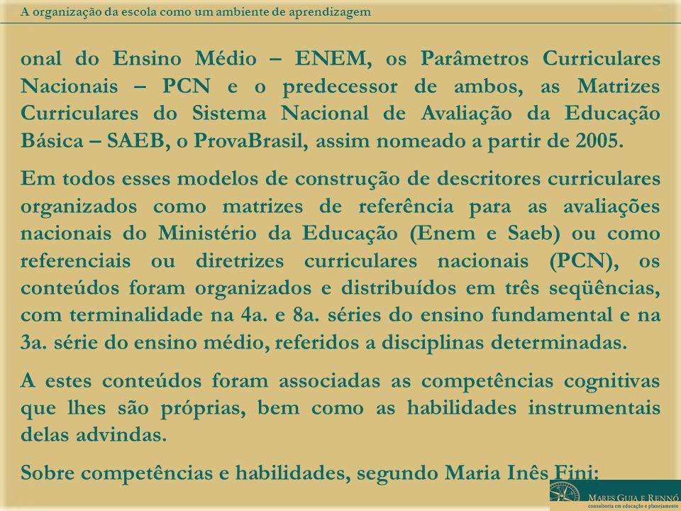 Sobre competências e habilidades, segundo Maria Inês Fini:
