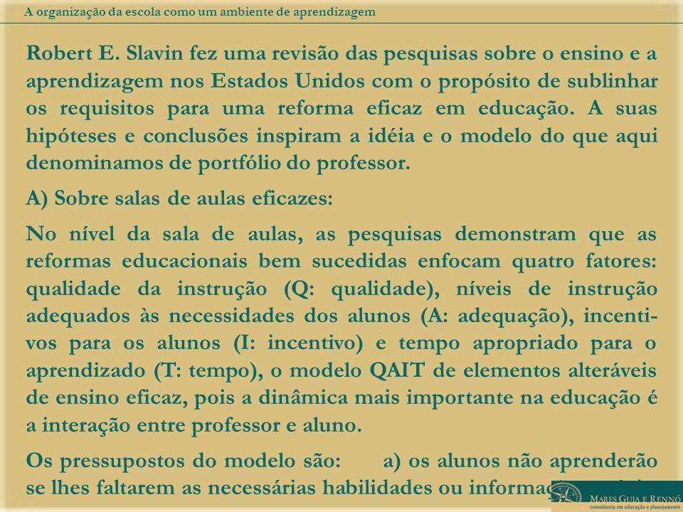 A) Sobre salas de aulas eficazes: