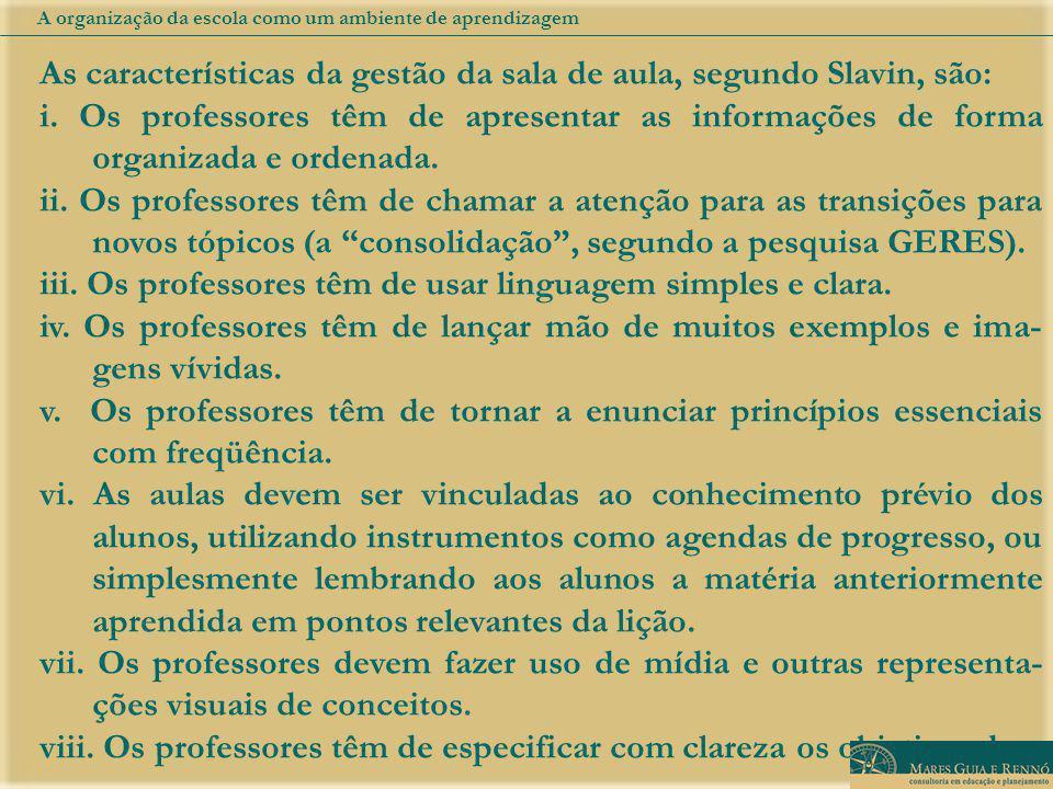 As características da gestão da sala de aula, segundo Slavin, são: