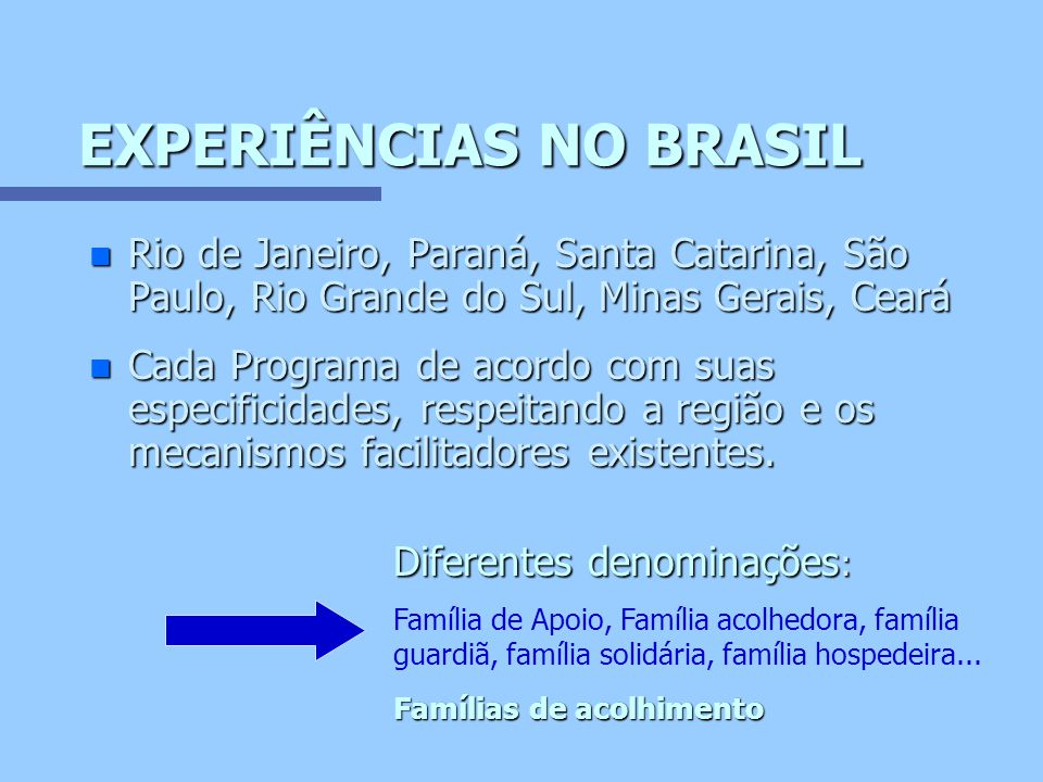 EXPERIÊNCIAS NO BRASIL