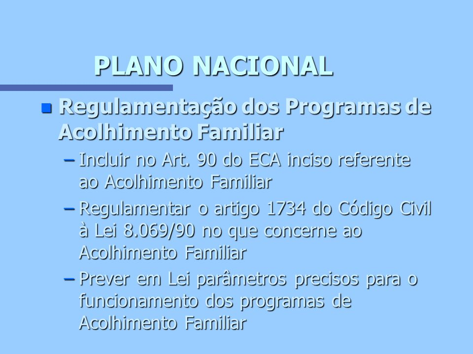 PLANO NACIONAL Regulamentação dos Programas de Acolhimento Familiar