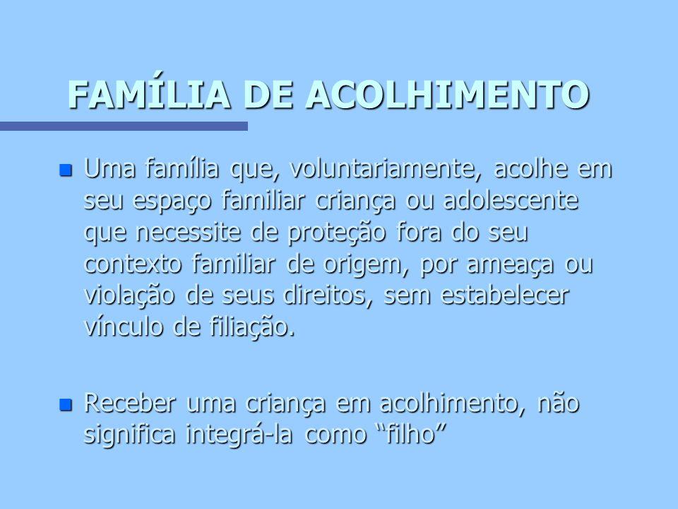 FAMÍLIA DE ACOLHIMENTO