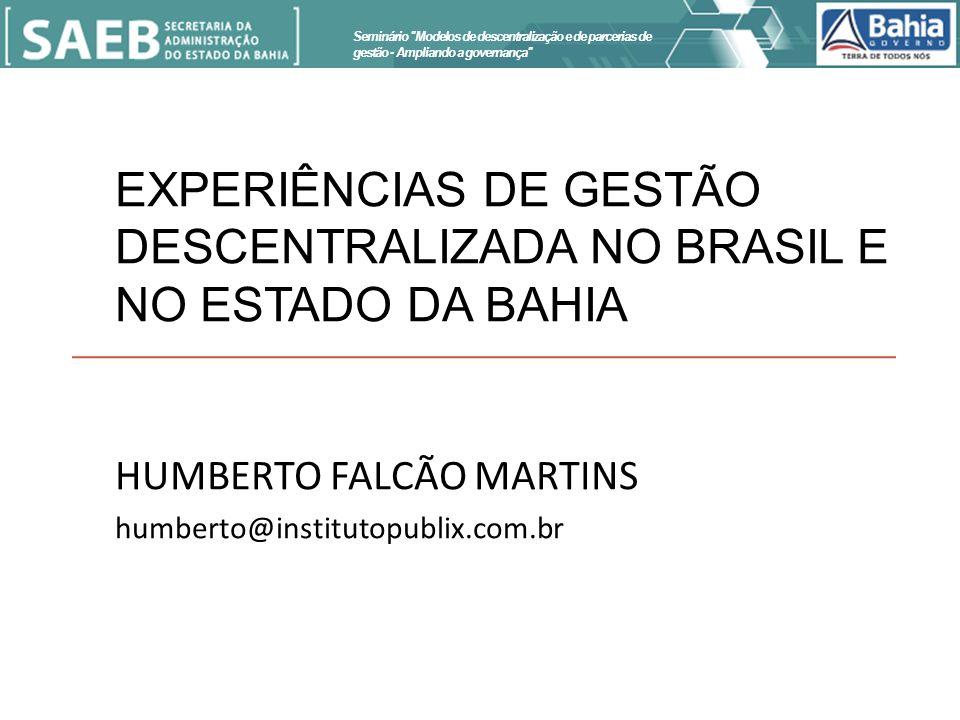 EXPERIÊNCIAS DE GESTÃO DESCENTRALIZADA NO BRASIL E NO ESTADO DA BAHIA