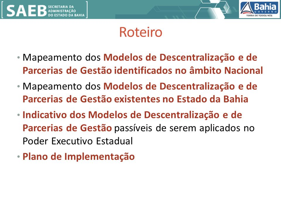 Roteiro Mapeamento dos Modelos de Descentralização e de Parcerias de Gestão identificados no âmbito Nacional.