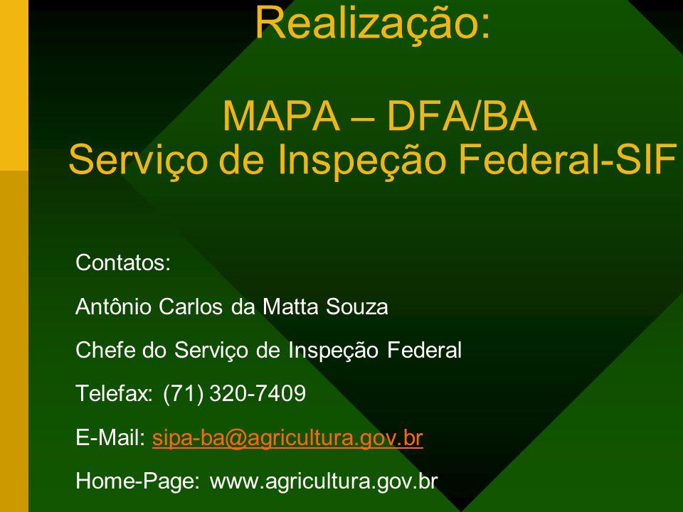Realização: MAPA – DFA/BA Serviço de Inspeção Federal-SIF