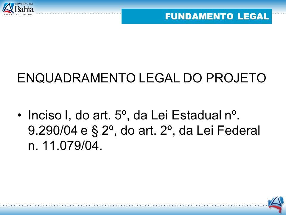 ENQUADRAMENTO LEGAL DO PROJETO