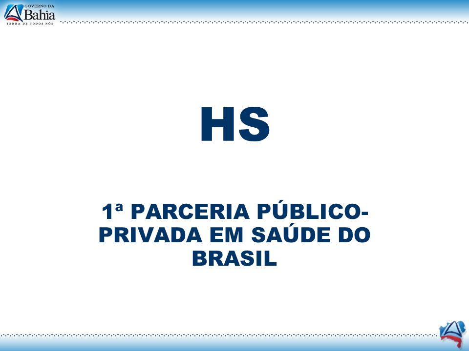 1ª PARCERIA PÚBLICO- PRIVADA EM SAÚDE DO BRASIL