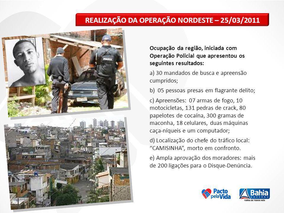 REALIZAÇÃO DA OPERAÇÃO NORDESTE – 25/03/2011