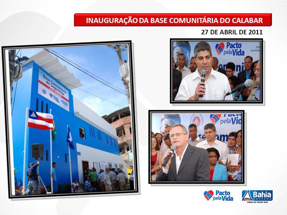 INAUGURAÇÃO DA BASE COMUNITÁRIA DO CALABAR