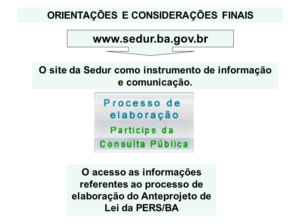 www.sedur.ba.gov.br ORIENTAÇÕES E CONSIDERAÇÕES FINAIS