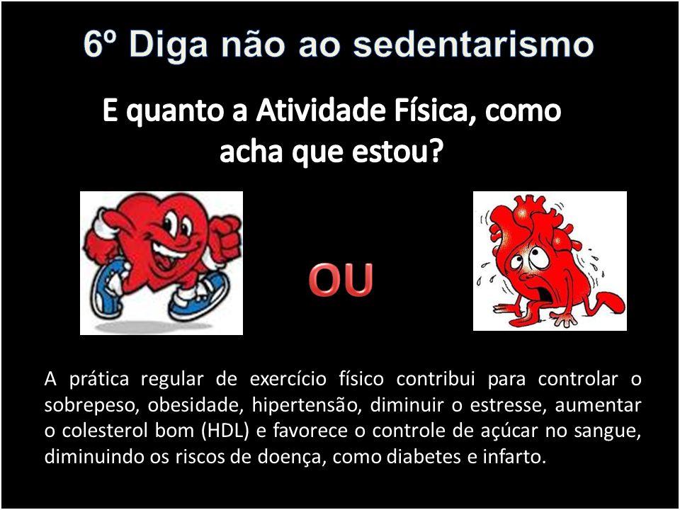6º Diga não ao sedentarismo
