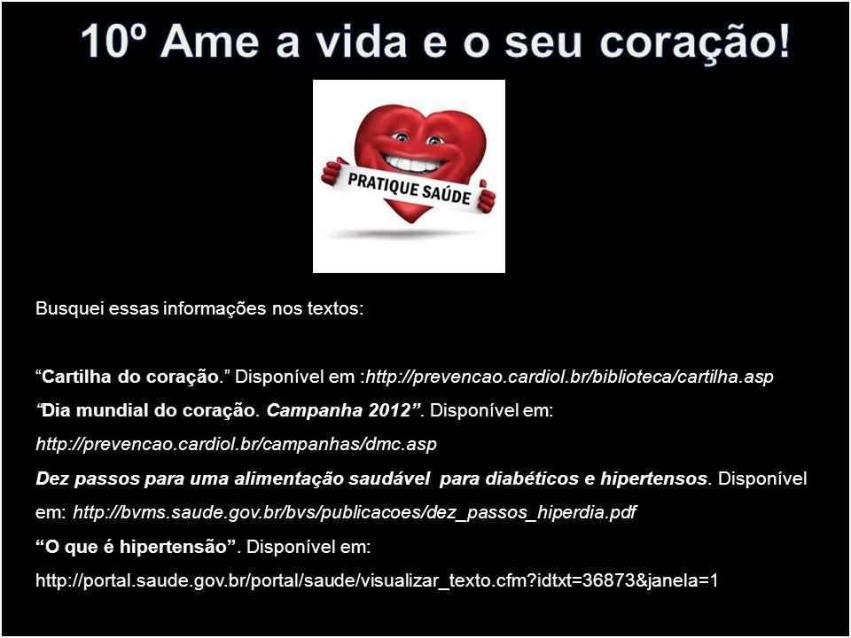10º Ame a vida e o seu coração!