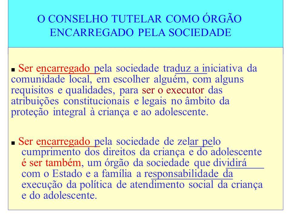 O CONSELHO TUTELAR COMO ÓRGÃO ENCARREGADO PELA SOCIEDADE