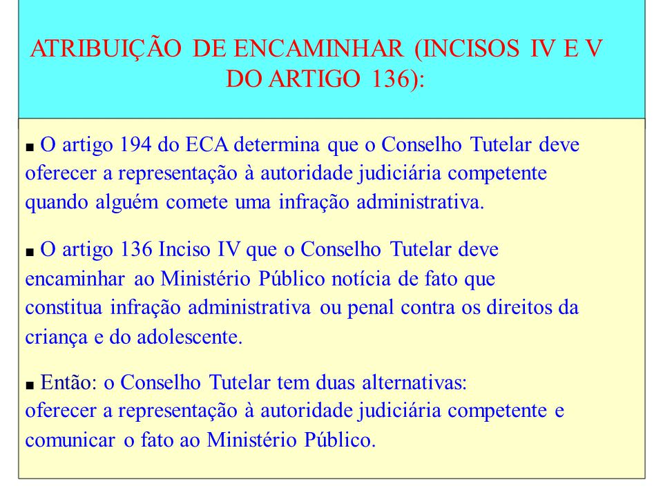 ATRIBUIÇÃO DE ENCAMINHAR (INCISOS IV E V DO ARTIGO 136):