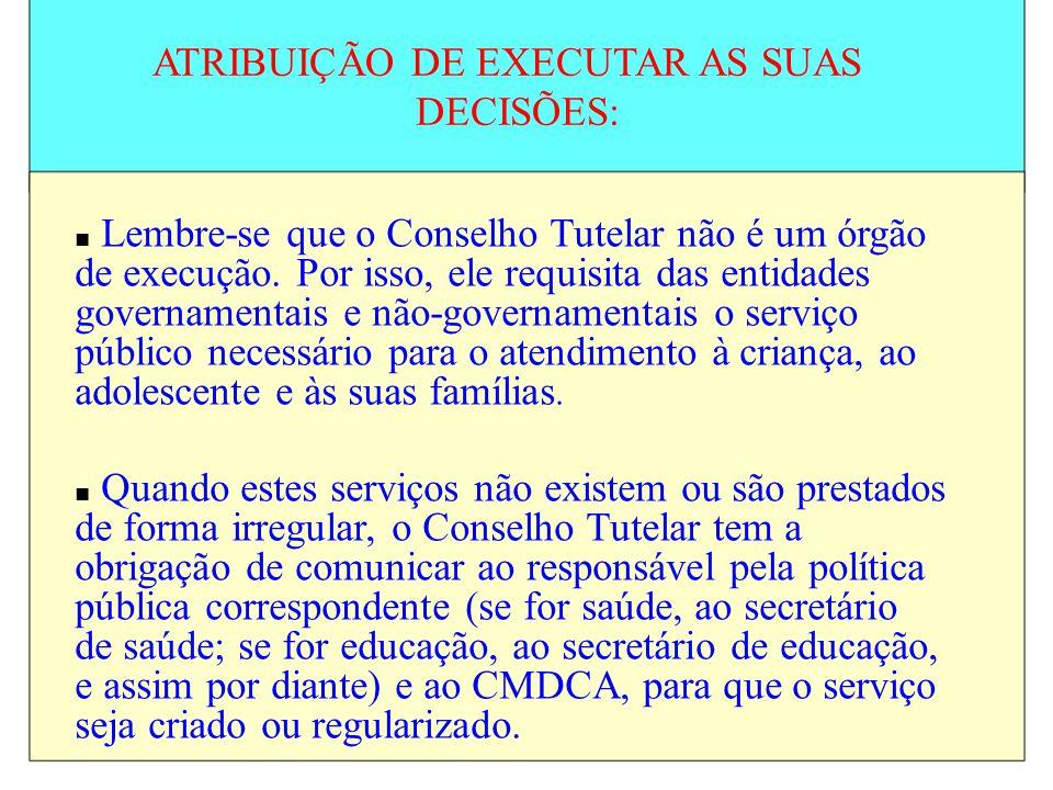 ATRIBUIÇÃO DE EXECUTAR AS SUAS DECISÕES: