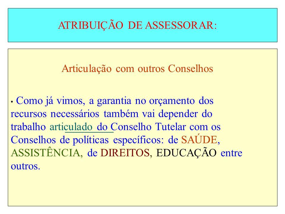 ATRIBUIÇÃO DE ASSESSORAR: