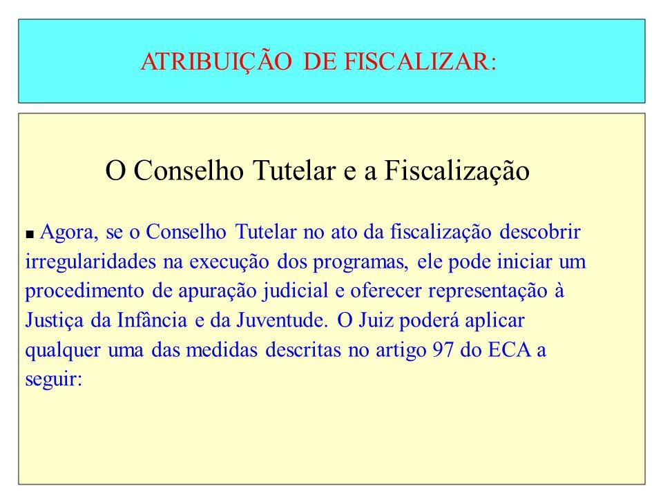 O Conselho Tutelar e a Fiscalização