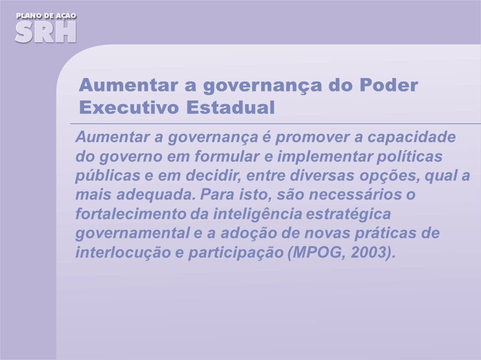 Aumentar a governança do Poder Executivo Estadual