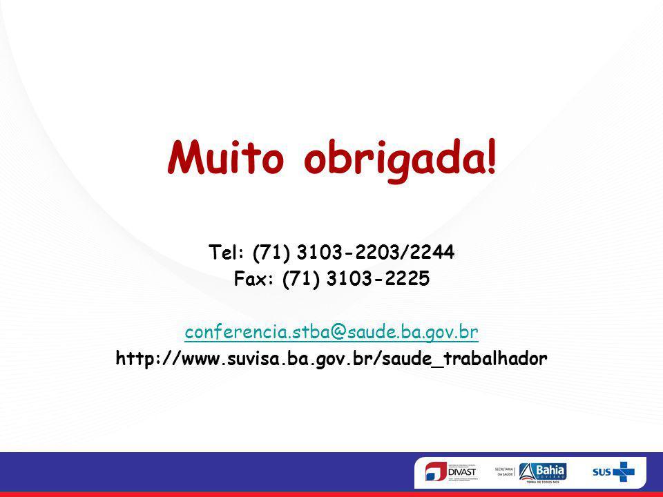 Muito obrigada! Tel: (71) 3103-2203/2244 Fax: (71) 3103-2225