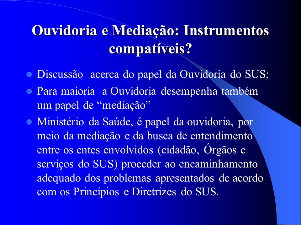 Ouvidoria e Mediação: Instrumentos compatíveis