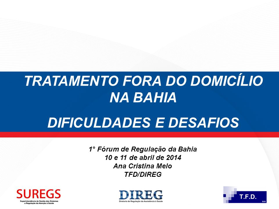 TRATAMENTO FORA DO DOMICÍLIO NA BAHIA DIFICULDADES E DESAFIOS