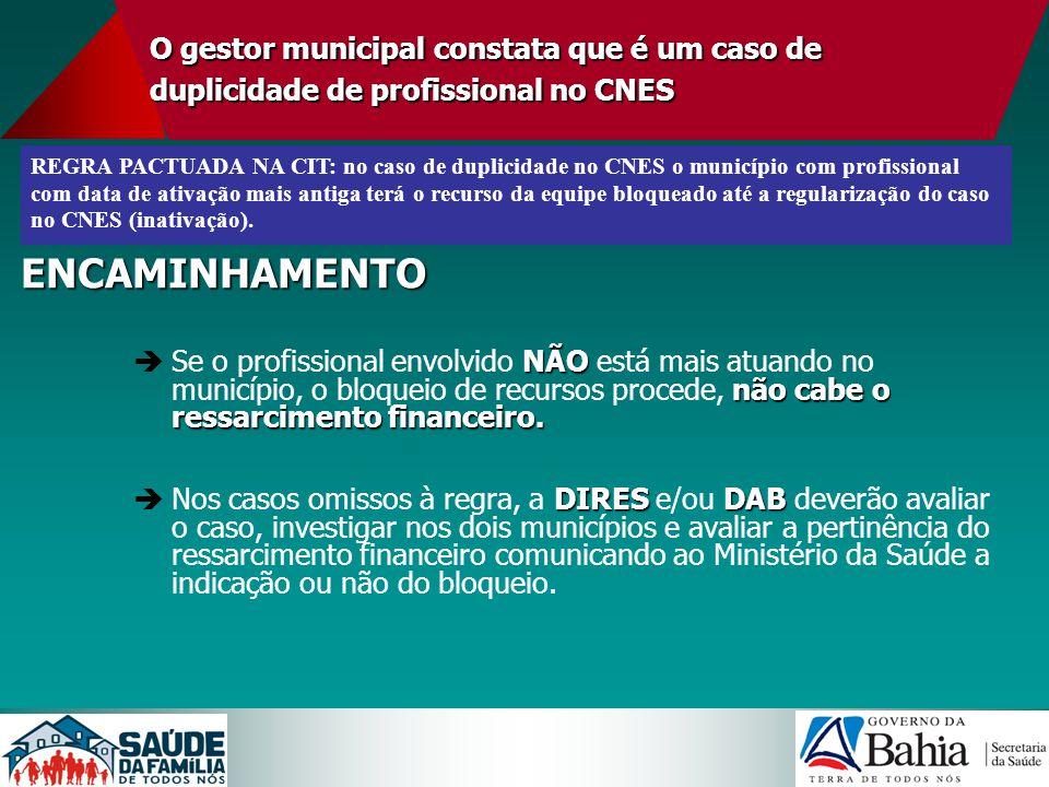 O gestor municipal constata que é um caso de duplicidade de profissional no CNES