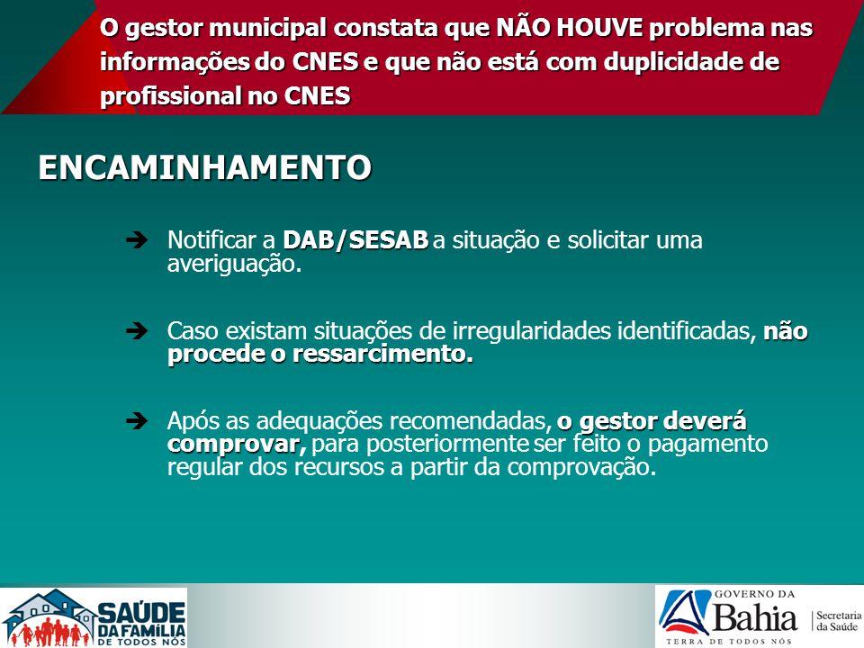 O gestor municipal constata que NÃO HOUVE problema nas informações do CNES e que não está com duplicidade de profissional no CNES