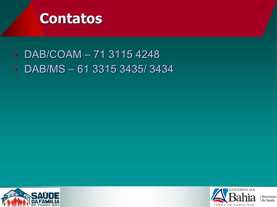 Contatos DAB/COAM – 71 3115 4248 DAB/MS – 61 3315 3435/ 3434 19