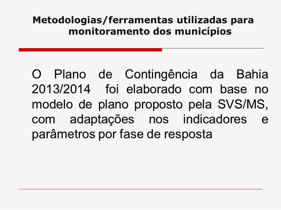 Metodologias/ferramentas utilizadas para monitoramento dos municípios