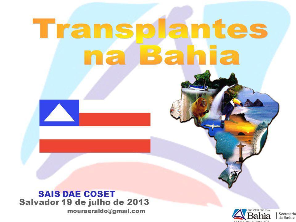 Transplantes na Bahia SAIS DAE COSET Salvador 19 de julho de 2013