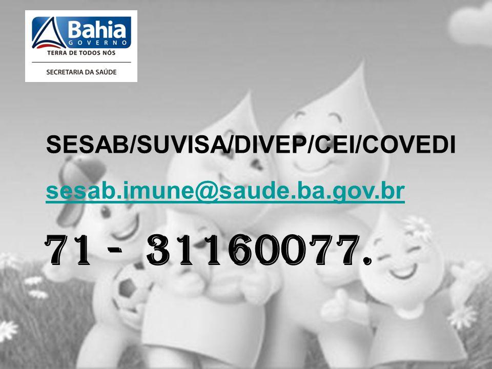71 - 31160077. SESAB/SUVISA/DIVEP/CEI/COVEDI