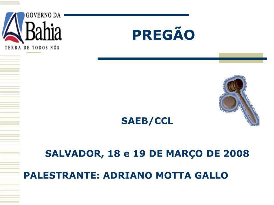 PREGÃO SAEB/CCL SALVADOR, 18 e 19 DE MARÇO DE 2008