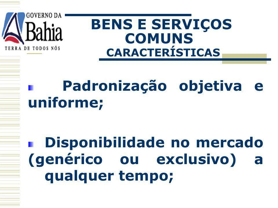 BENS E SERVIÇOS COMUNS CARACTERÍSTICAS