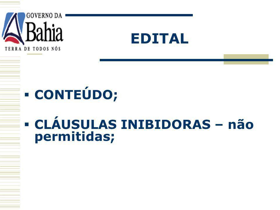 EDITAL CONTEÚDO; CLÁUSULAS INIBIDORAS – não permitidas;