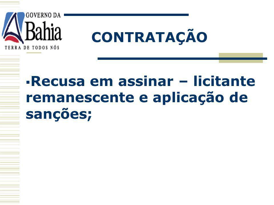 CONTRATAÇÃO Recusa em assinar – licitante remanescente e aplicação de sanções;
