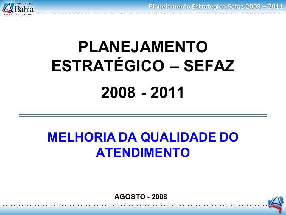 PLANEJAMENTO ESTRATÉGICO – SEFAZ 2008 - 2011