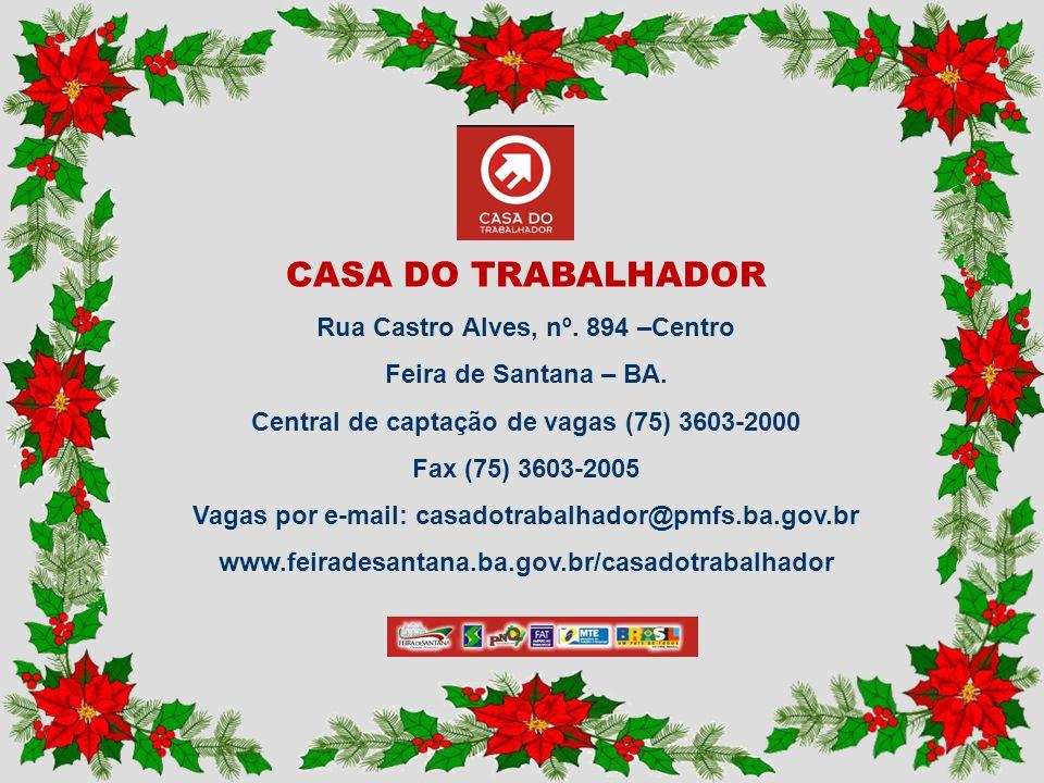 CASA DO TRABALHADOR Rua Castro Alves, nº. 894 –Centro