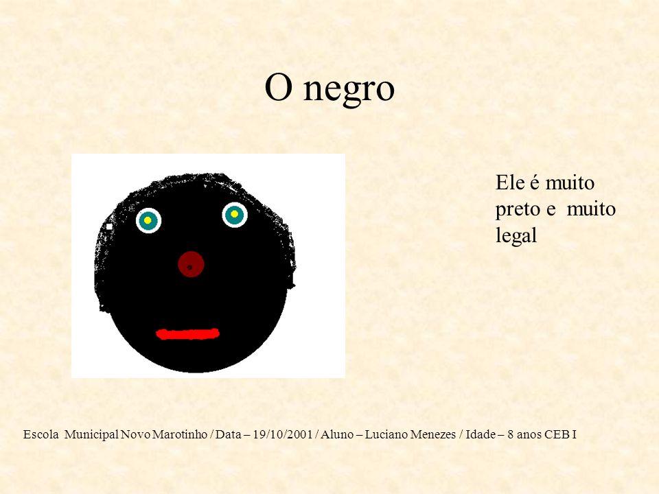 O negro Ele é muito preto e muito legal